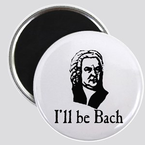 I'll Be Bach Magnet