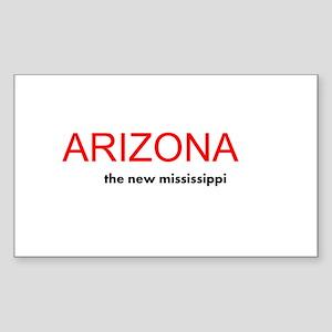 Arizona - the new mississippi Sticker (Rectangle)