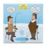 When Stupid People Go Ice Fishing Tile Coaster