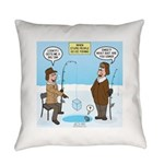 When Stupid People Go Ice Fishing Everyday Pillow