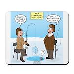 When Stupid People Go Ice Fishing Mousepad