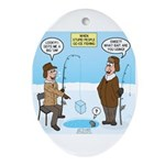 When Stupid People Go Ice Fishing Oval Ornament