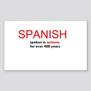 Spoken in Arizona for Over 400 Years Sticker (Rect