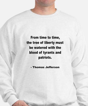 Jefferson Tree of Liberty Quote (Front) Sweatshirt