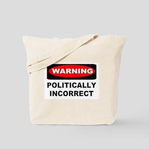 WARNING: Politically Incorrect Tote Bag