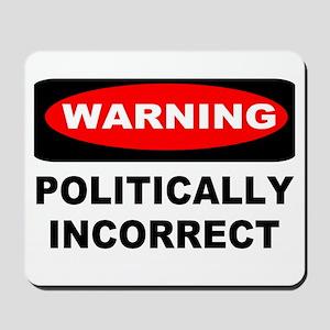 WARNING: Politically Incorrect Mousepad