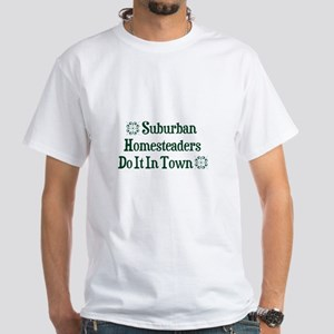 Suburban Homesteading White T-Shirt