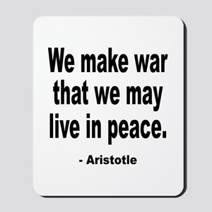 Make War to Live in Peace Quote Mousepad
