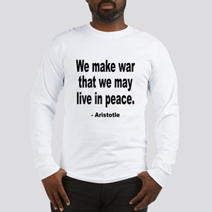 Make War to Live in Peace Quote (Front) Long Sleev