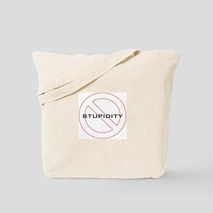 no stupidity Tote Bag