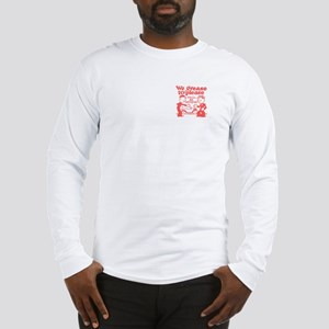 We Grease to Please Long Sleeve T-Shirt