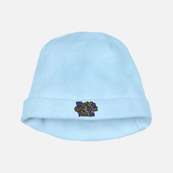 Worlds Greatest Tristin Baby Hat