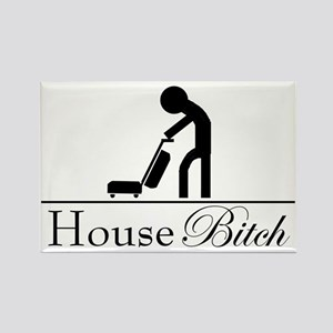 House Bitch Rectangle Magnet