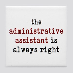 administrative assistant right Tile Coaster