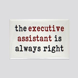 executive assistant is right Rectangle Magnet