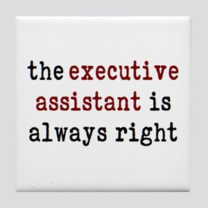 executive assistant is right Tile Coaster