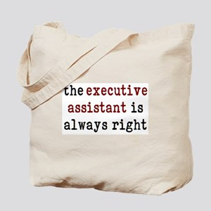 executive assistant is right Tote Bag