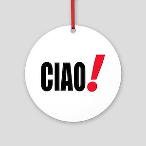 ciao Ornament (Round)
