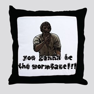 You gonna be the wormface! Throw Pillow