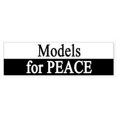 Models for Peace Bumper Bumper Sticker