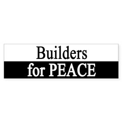 Builders for Peace Bumper Bumper Sticker
