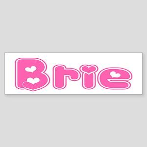 """""""Brie"""" Bumper Sticker"""