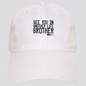 See You In Another Life Brother Cap