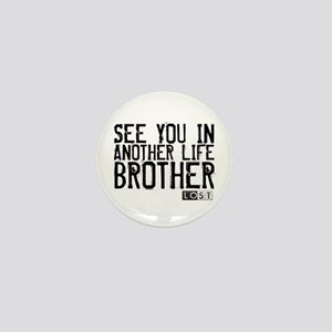 See You In Another Life Brother Mini Button