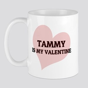 Tammy Is My Valentine Mug