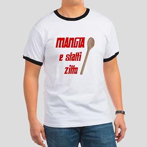Mangia e Statti Zitto Ringer T
