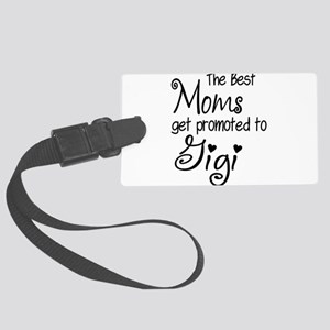The Best Moms get Promoted to Gi Large Luggage Tag