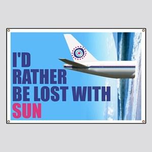 I'd rather be lost with Sun Banner