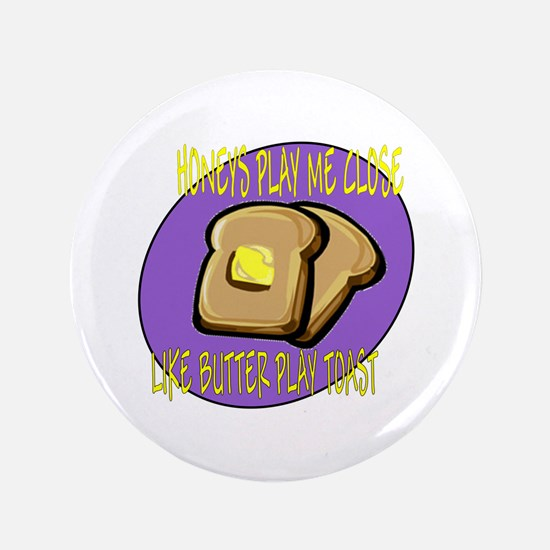 """Notorious Buttered Toast 3.5"""" Button"""