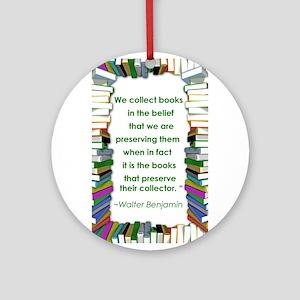 Walter Benjamin on Books Ornament (Round)