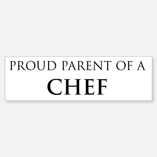 Proud Parent: Chef Bumper Bumper Bumper Sticker