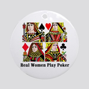 Real Women Play Poker Ornament (Round)