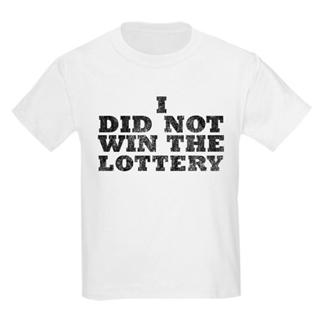 I did not win the lottery Kids Light T-Shirt