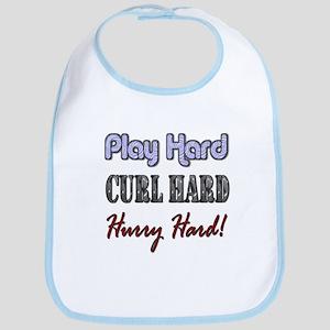 Play Hard, Curl Hard, Hurry H Bib