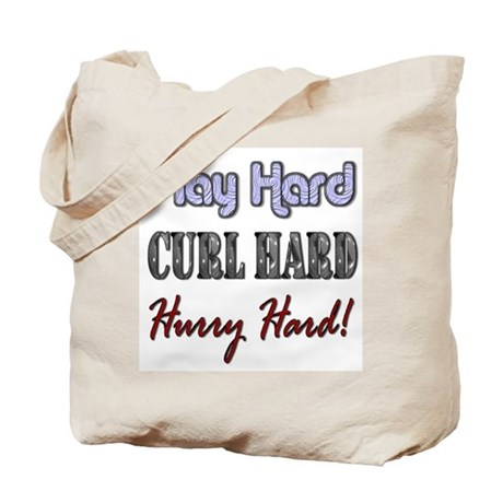 Play Hard, Curl Hard, Hurry H Tote Bag