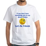 Let's Be Friends White T-Shirt
