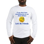 Let's Be Friends Long Sleeve T-Shirt