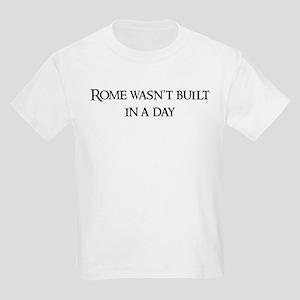 Rome wasn't built Kids T-Shirt