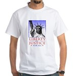 Liberty & Justice For All White T-Shirt