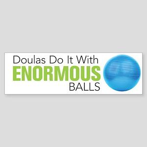 Doulas Do It With Enormous Balls Sticker (Bumper)
