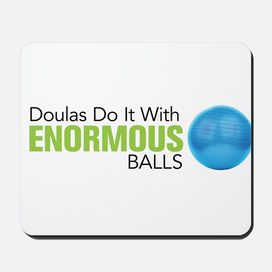Doulas Do It With Enormous Balls Mousepad