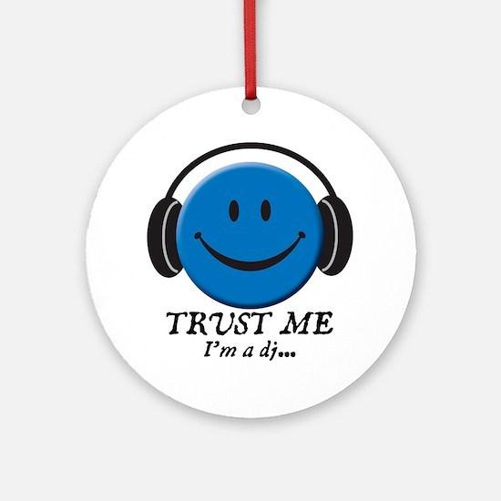 Trust Me, I'm a DJ Ornament (Round)