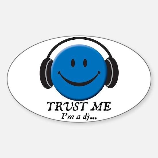 Trust Me, I'm a DJ Sticker (Oval)
