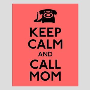 Keep Calm and Call Mom Small Poster