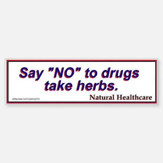 Say NO to drugs Natural Health Bumper Bumper Bumper Sticker