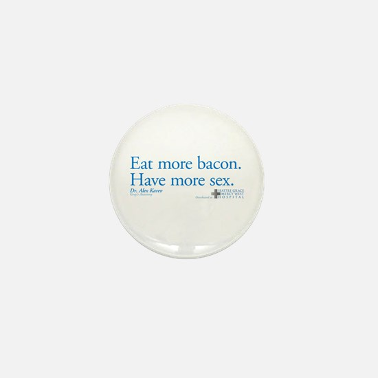 Eat More Bacon. Have More Sex. Mini Button